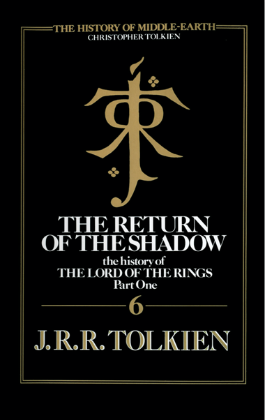 The History Of Middle-Earth vol. 6: The Return of the Shadow