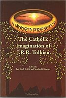 Hidden Presence: The Catholic Imagination in works of J.R.R. Tolkien